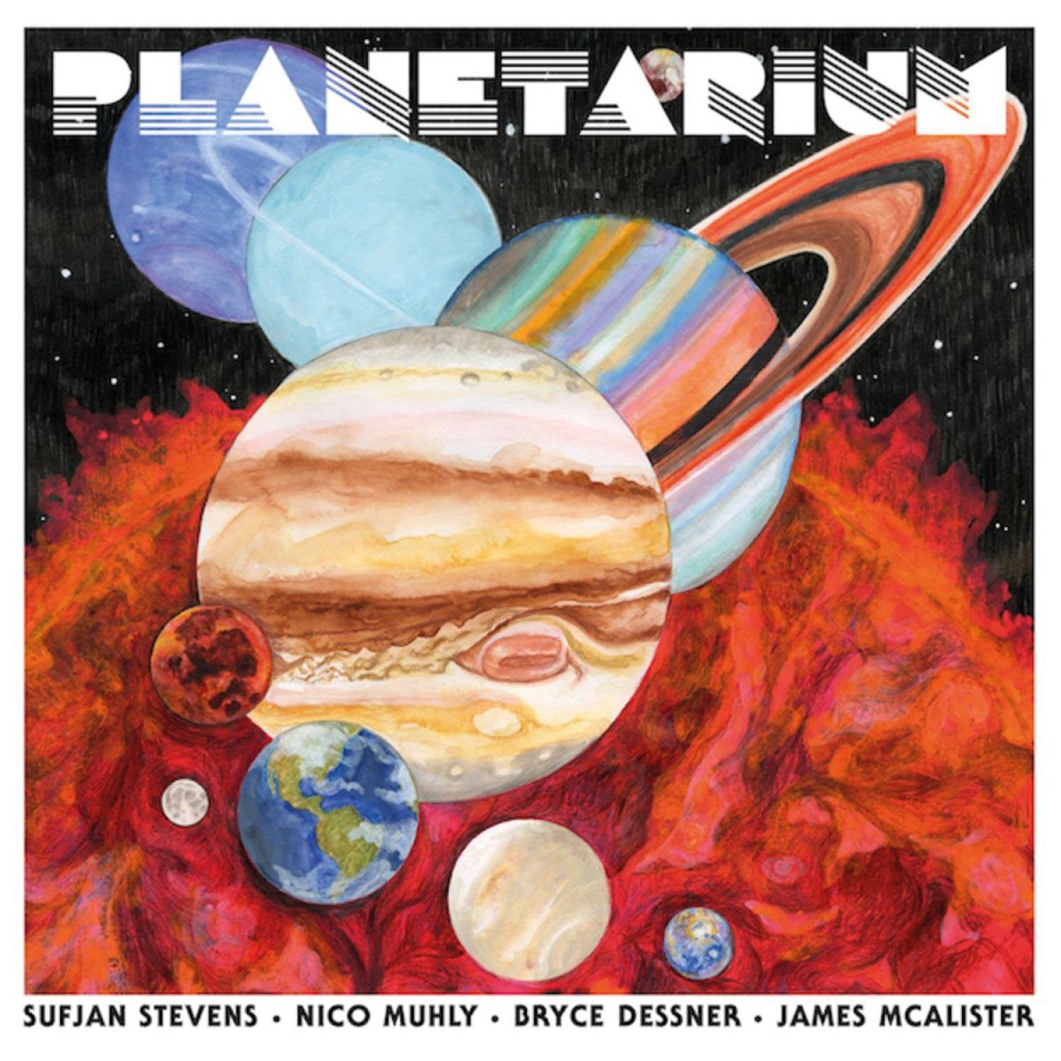 Planetarium by Sufjan Stevens, Nico Muhly, Bryce Dessner and James McAlister